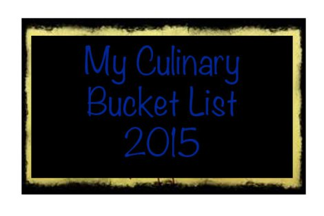 Culinary Bucket List 2015