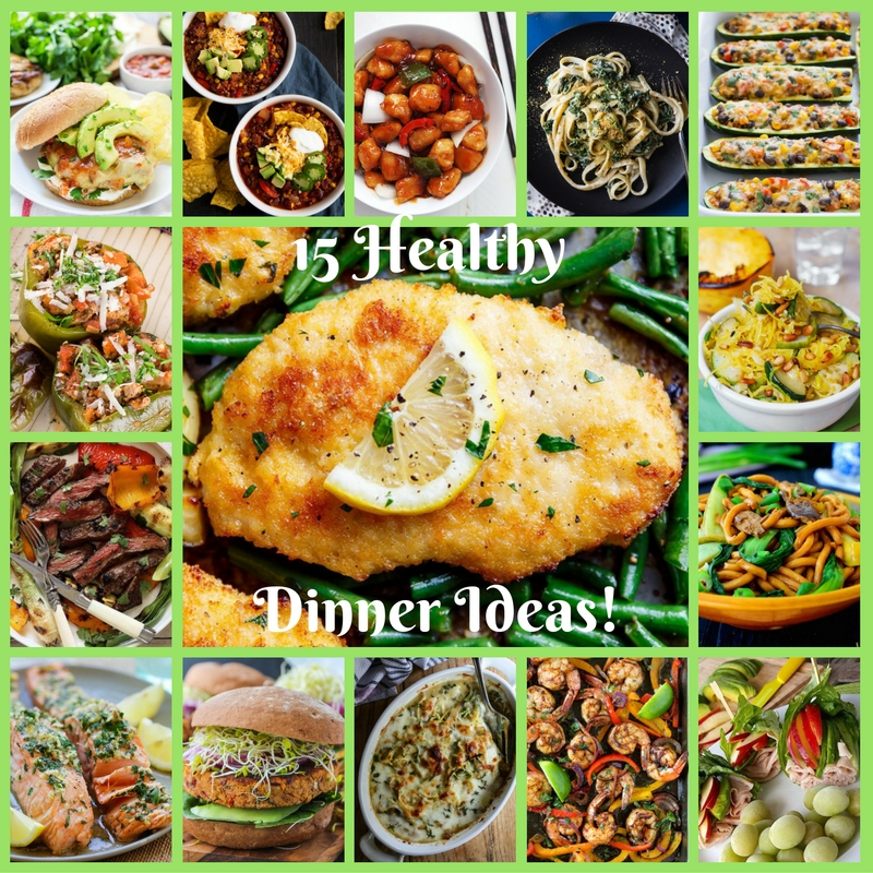 15 Healthy Dinner Ideas!