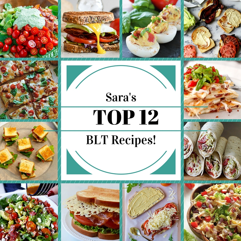 Sara's Top 12 – BLT Recipes!