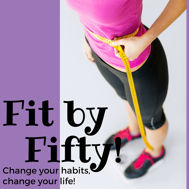 Weigh in Wednesday – Fit by 50!