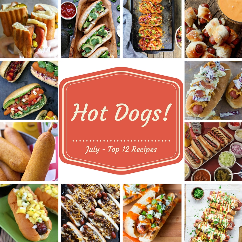 July – Top 12 Hot Dog Recipes!